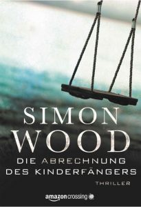 Simon Wood: Die Abrechnung des Kinderfängers