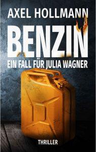 Axel Hollmann: Benzin – Ein Fall für Julia Wagner